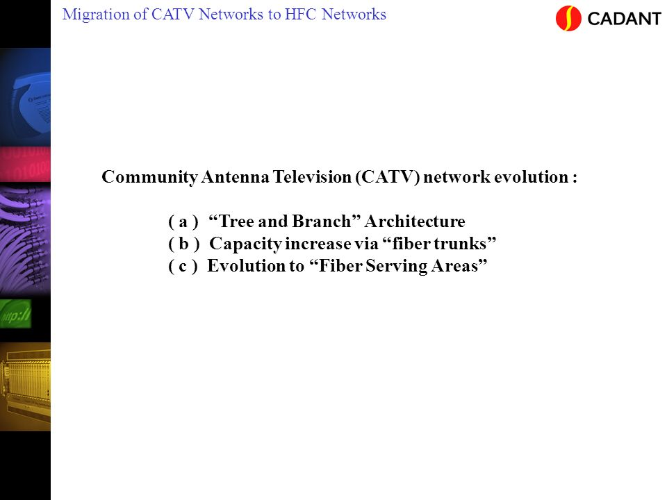 Community Antenna Television (CATV) network evolution :