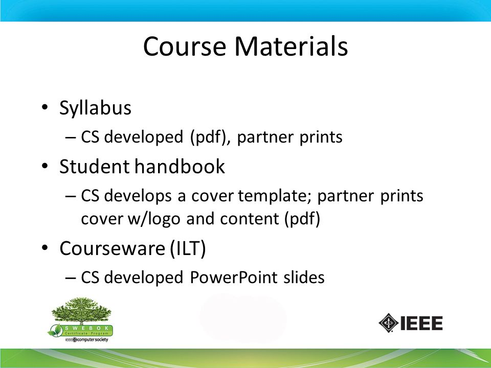 Course Materials Syllabus Student handbook Courseware (ILT)