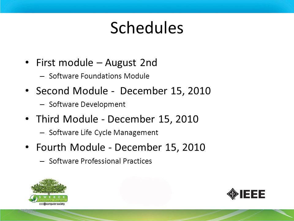 Schedules First module – August 2nd Second Module - December 15, 2010