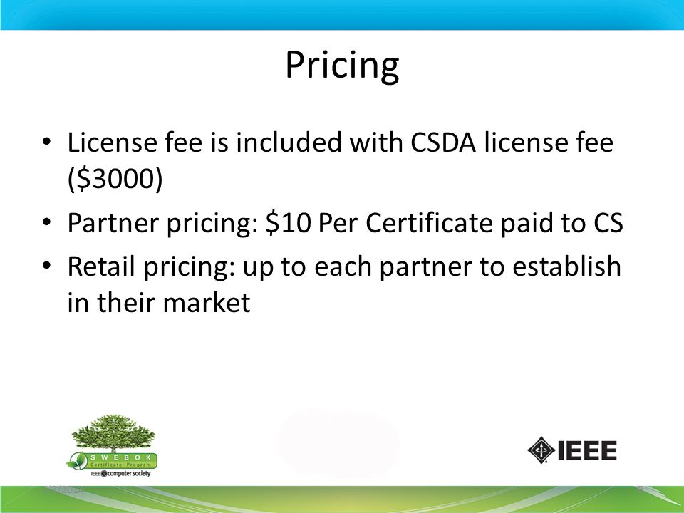 Pricing License fee is included with CSDA license fee ($3000)