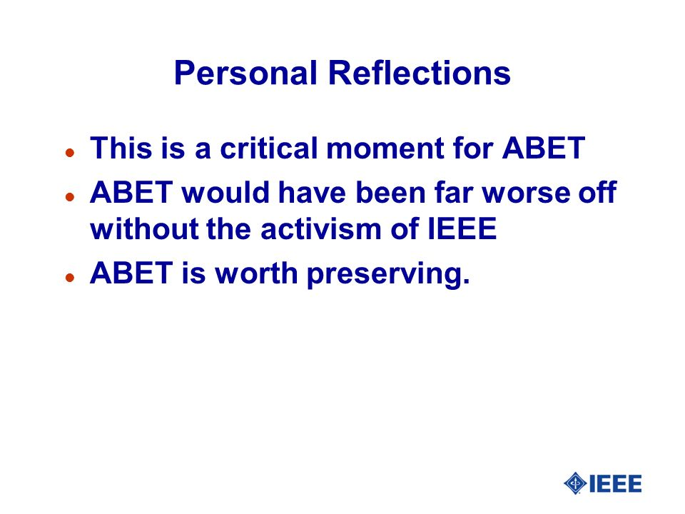 Personal Reflections This is a critical moment for ABET