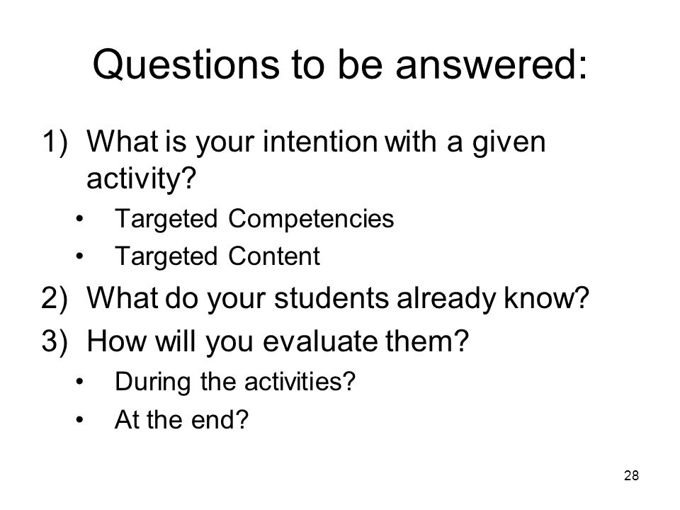 Questions to be answered:
