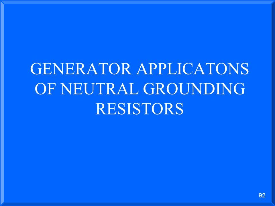 GENERATOR APPLICATONS OF NEUTRAL GROUNDING RESISTORS