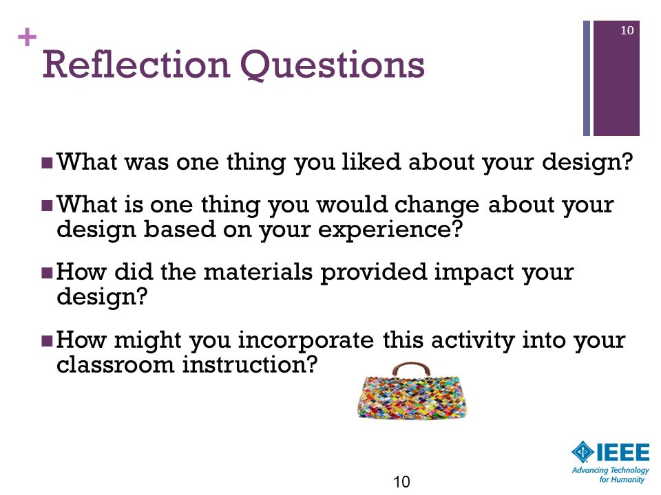 Reflection Questions What was one thing you liked about your design