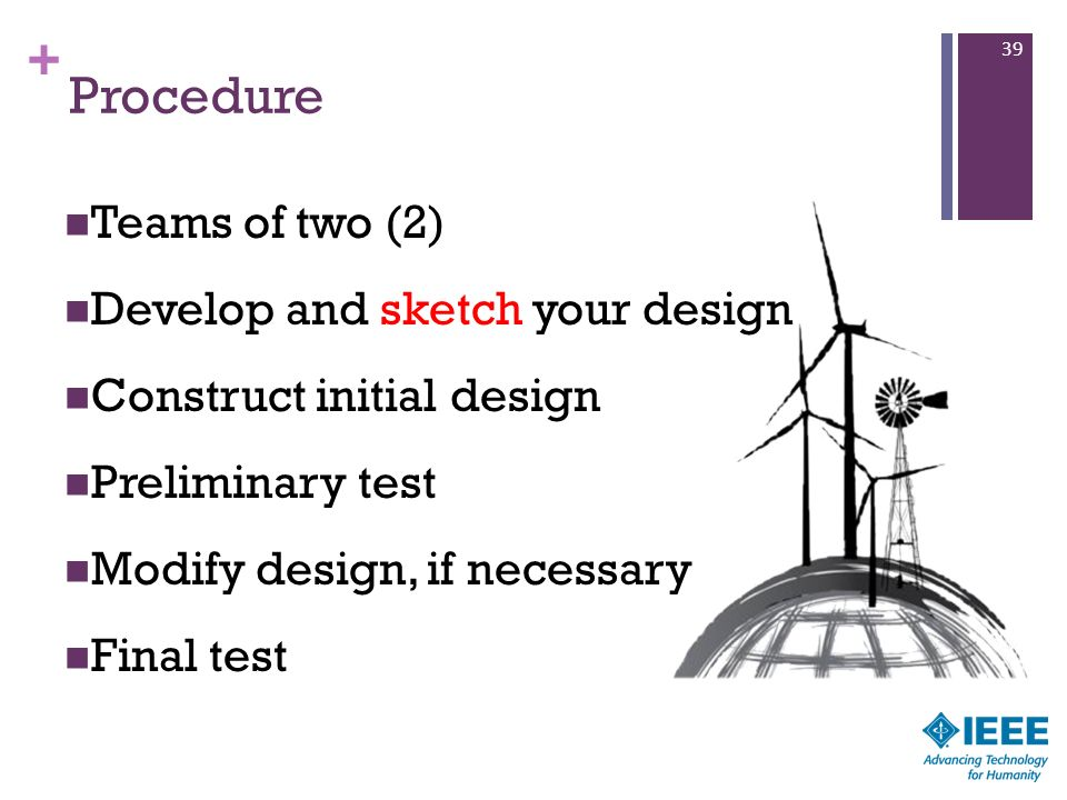 Procedure Teams of two (2) Develop and sketch your design