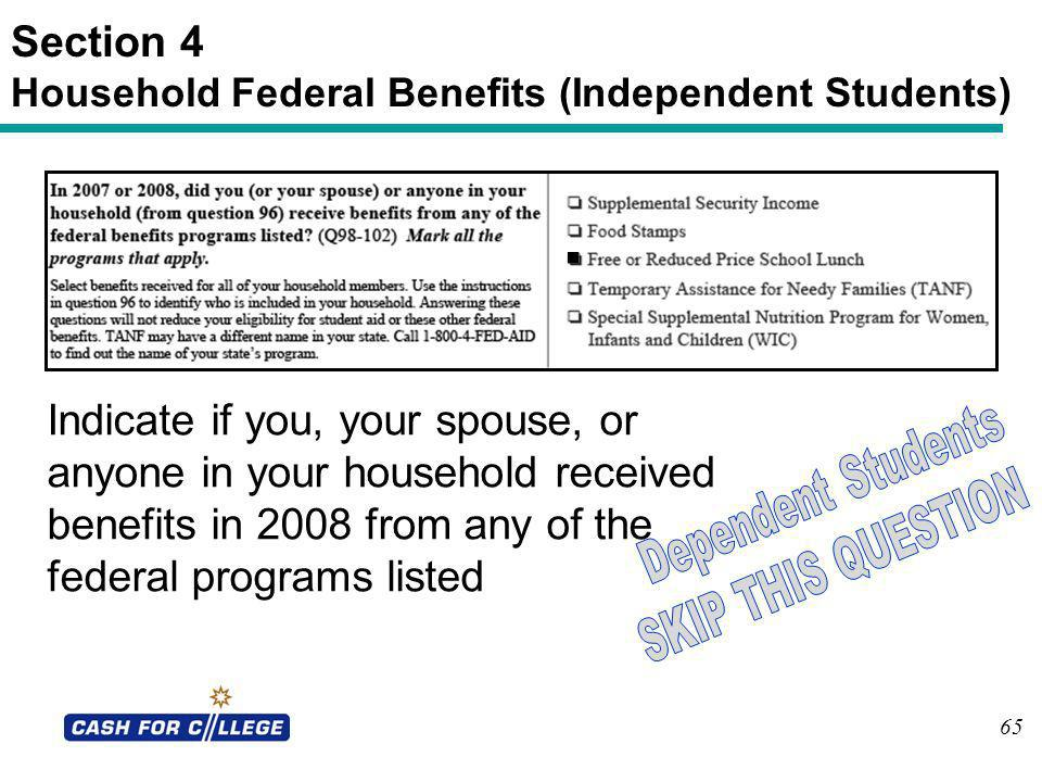Section 4 Household Federal Benefits (Independent Students)