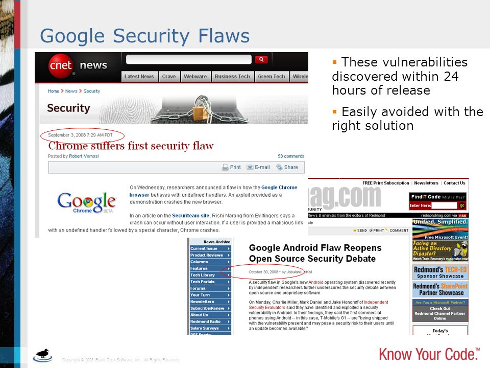 Google Security Flaws These vulnerabilities discovered within 24 hours of release.