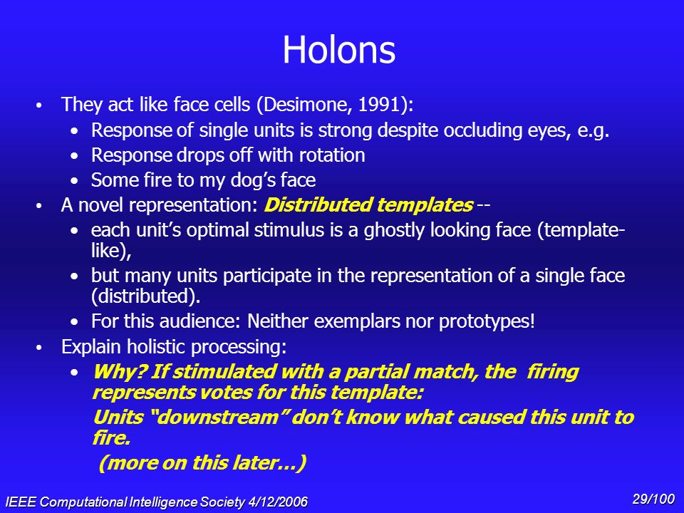 Holons They act like face cells (Desimone, 1991):