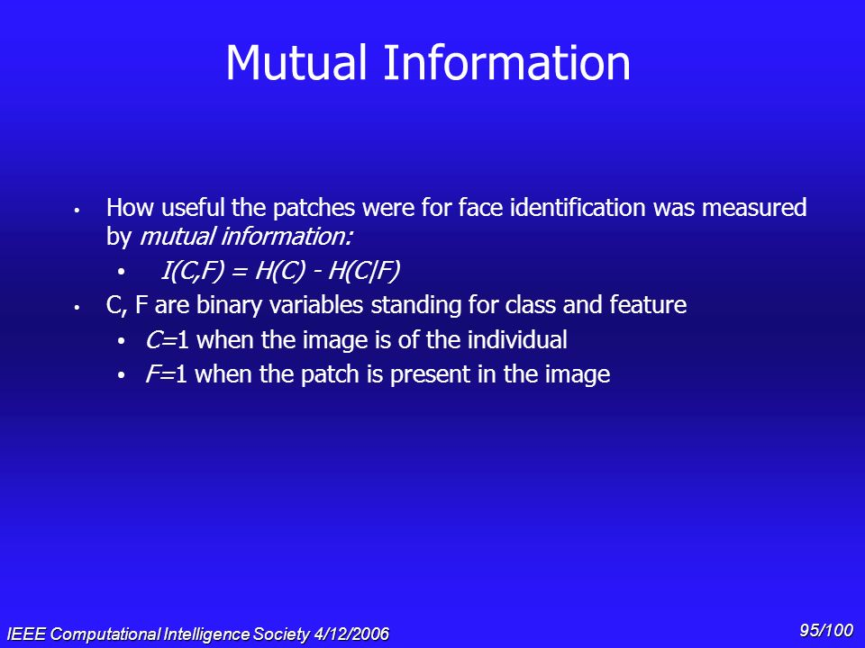 Mutual Information How useful the patches were for face identification was measured by mutual information: