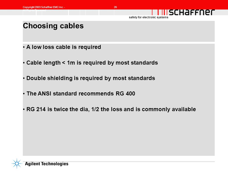 Choosing cables A low loss cable is required