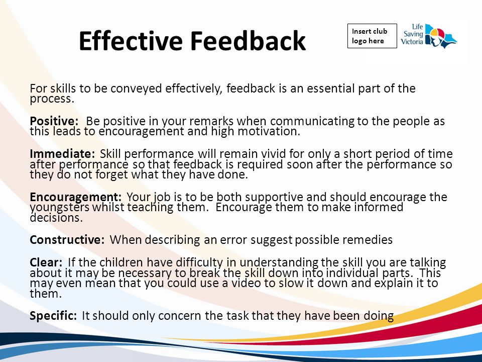 Effective Feedback For skills to be conveyed effectively, feedback is an essential part of the process.