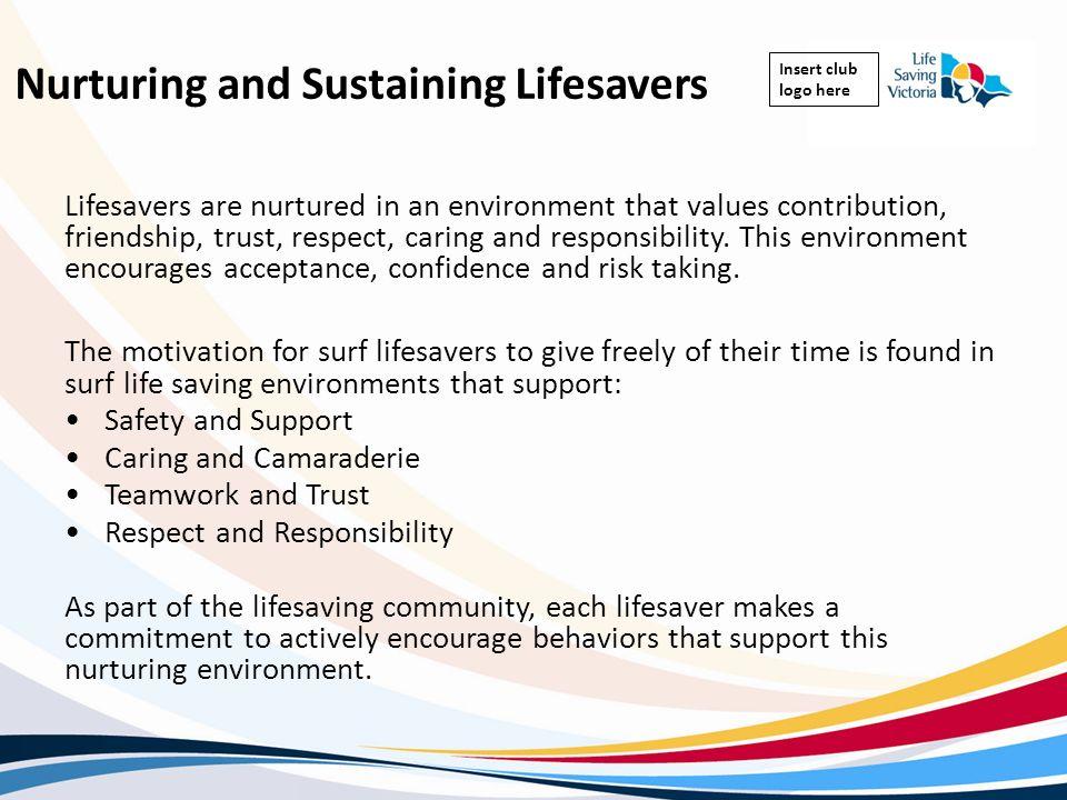 Nurturing and Sustaining Lifesavers