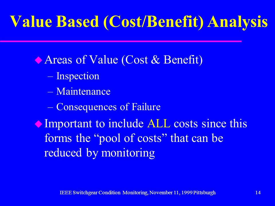 Value Based (Cost/Benefit) Analysis