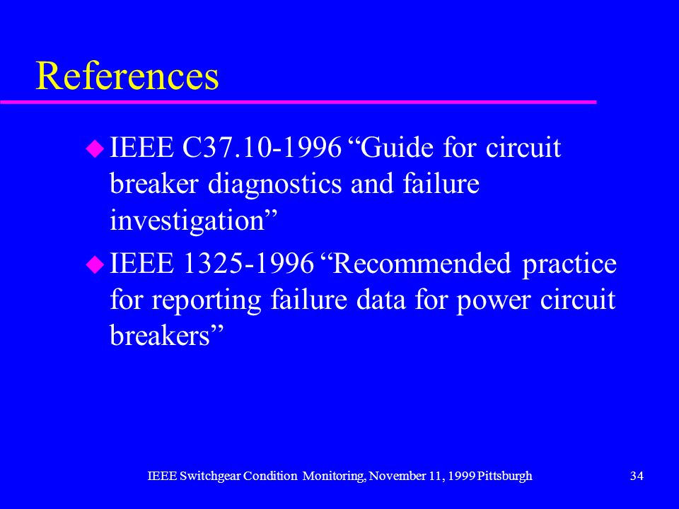 IEEE Switchgear Condition Monitoring, November 11, 1999 Pittsburgh