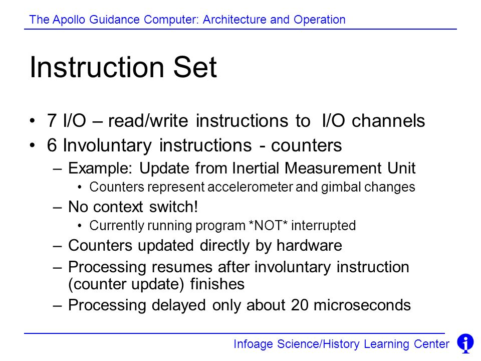 Instruction Set 7 I/O – read/write instructions to I/O channels