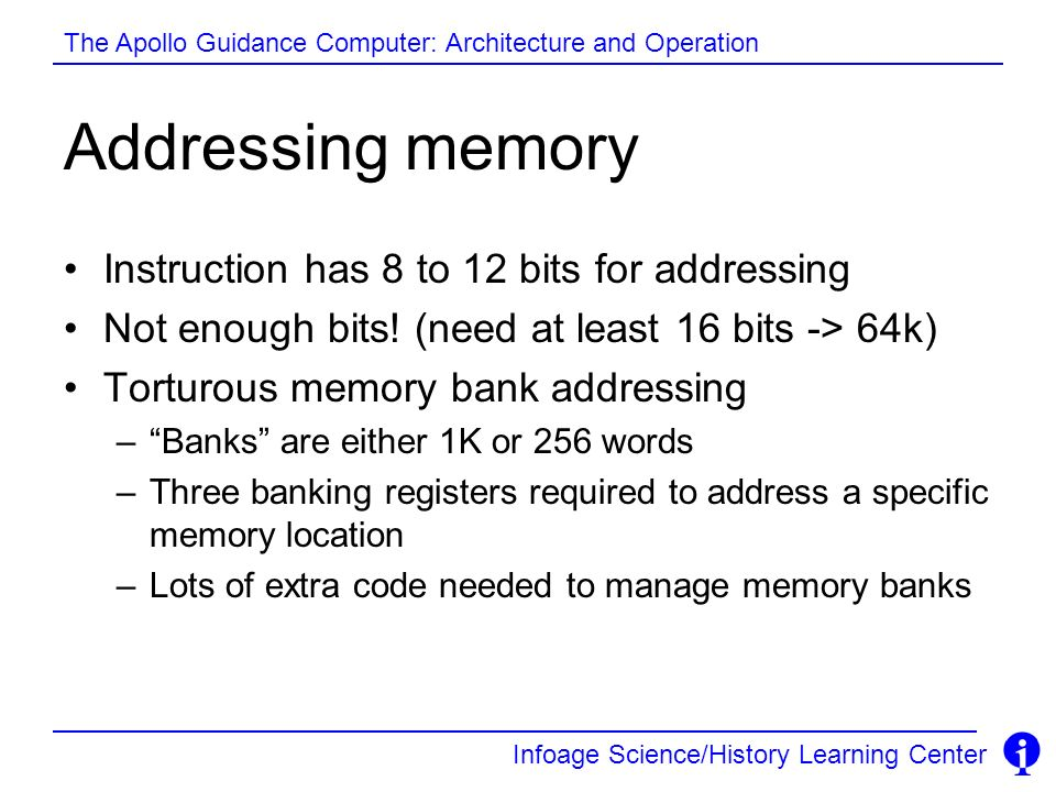 Addressing memory Instruction has 8 to 12 bits for addressing
