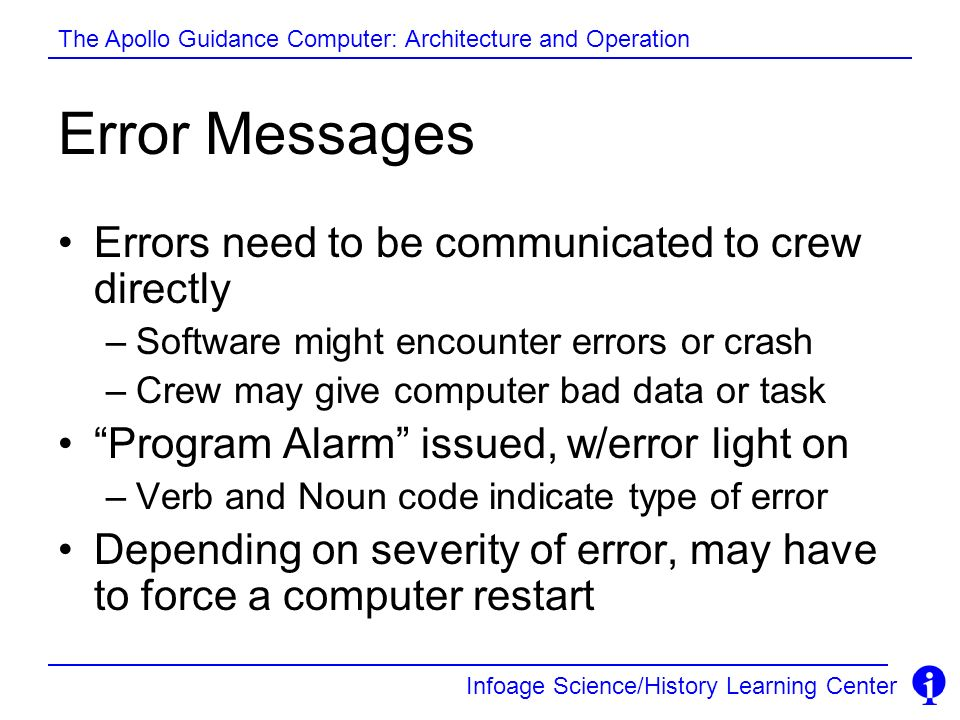 Error Messages Errors need to be communicated to crew directly