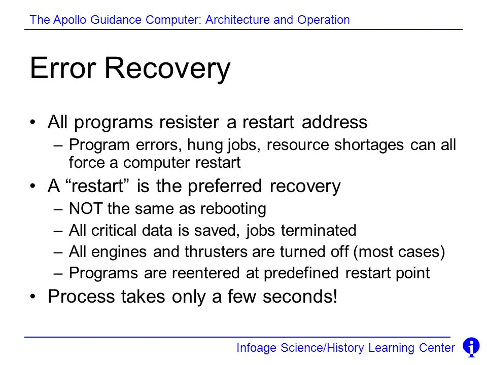Error Recovery All programs resister a restart address