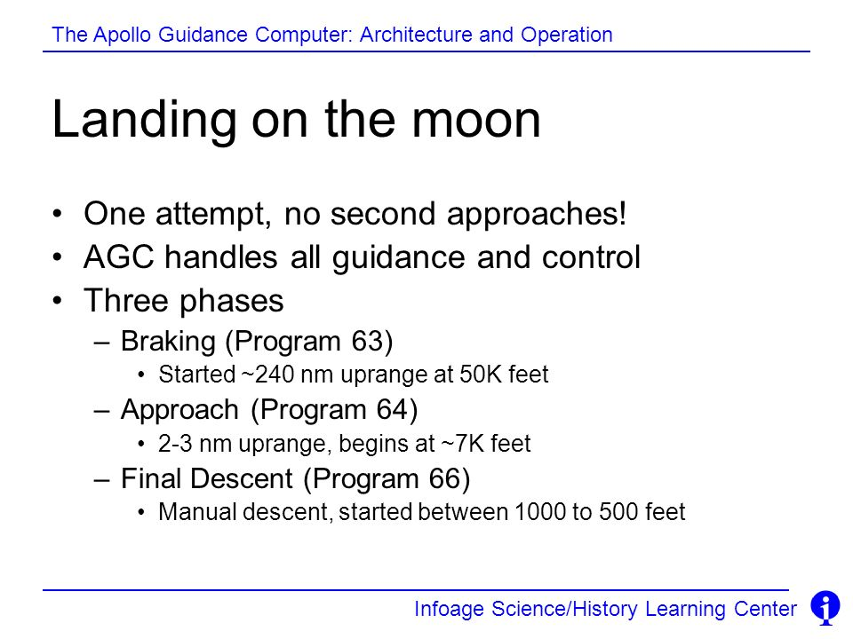 Landing on the moon One attempt, no second approaches!