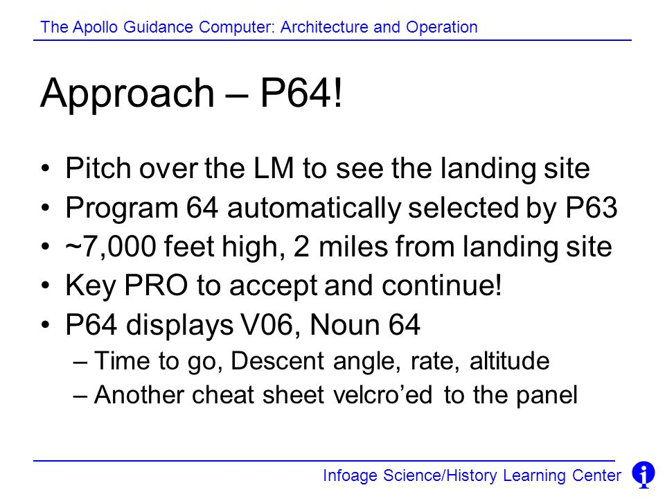 Approach – P64! Pitch over the LM to see the landing site