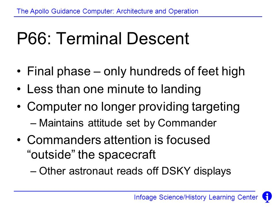 P66: Terminal Descent Final phase – only hundreds of feet high