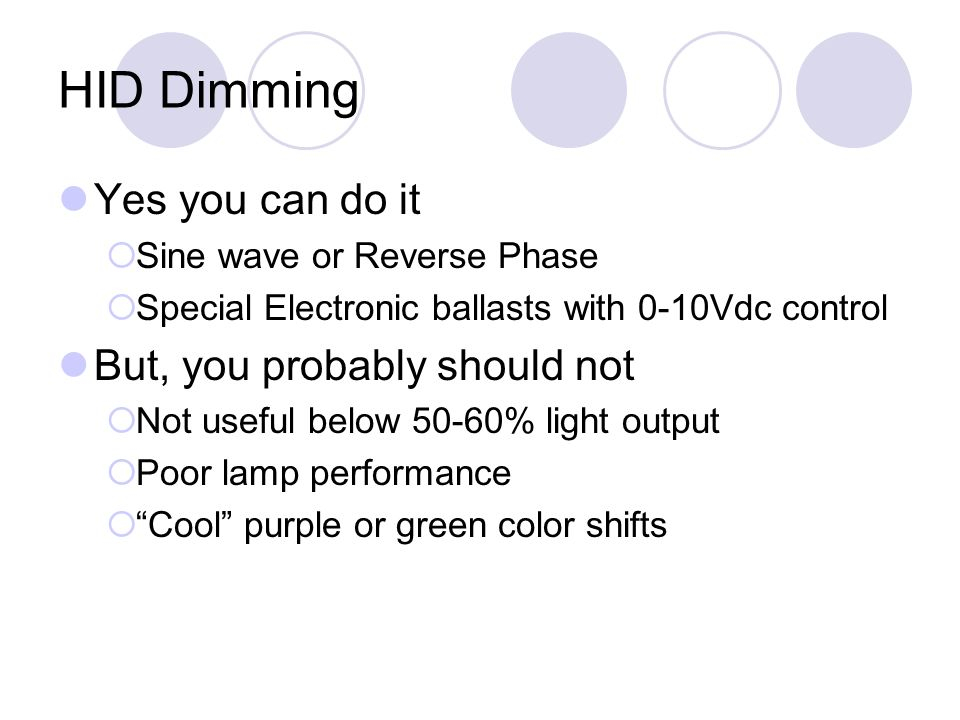 HID Dimming Yes you can do it But, you probably should not