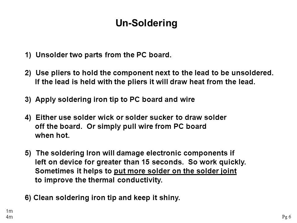 Un-Soldering 1) Unsolder two parts from the PC board.