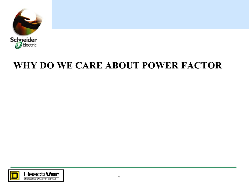 WHY DO WE CARE ABOUT POWER FACTOR