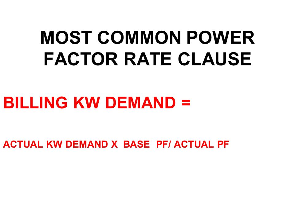 MOST COMMON POWER FACTOR RATE CLAUSE