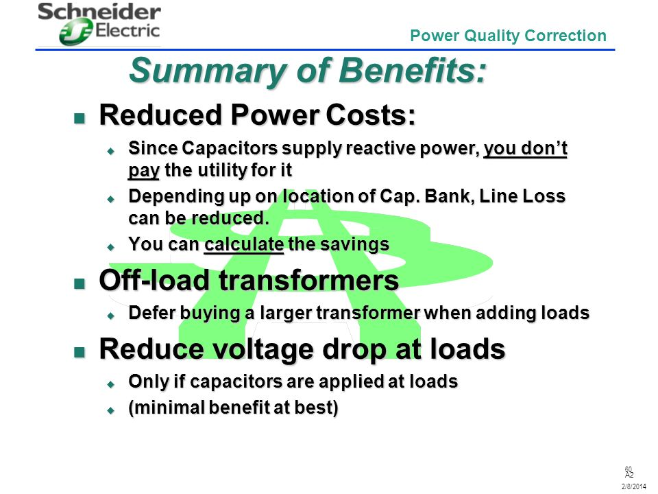 Summary of Benefits: Reduced Power Costs: Off-load transformers