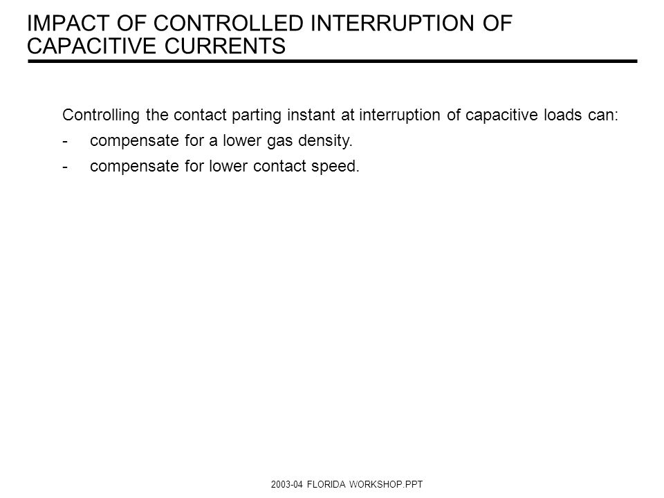 IMPACT OF CONTROLLED INTERRUPTION OF CAPACITIVE CURRENTS