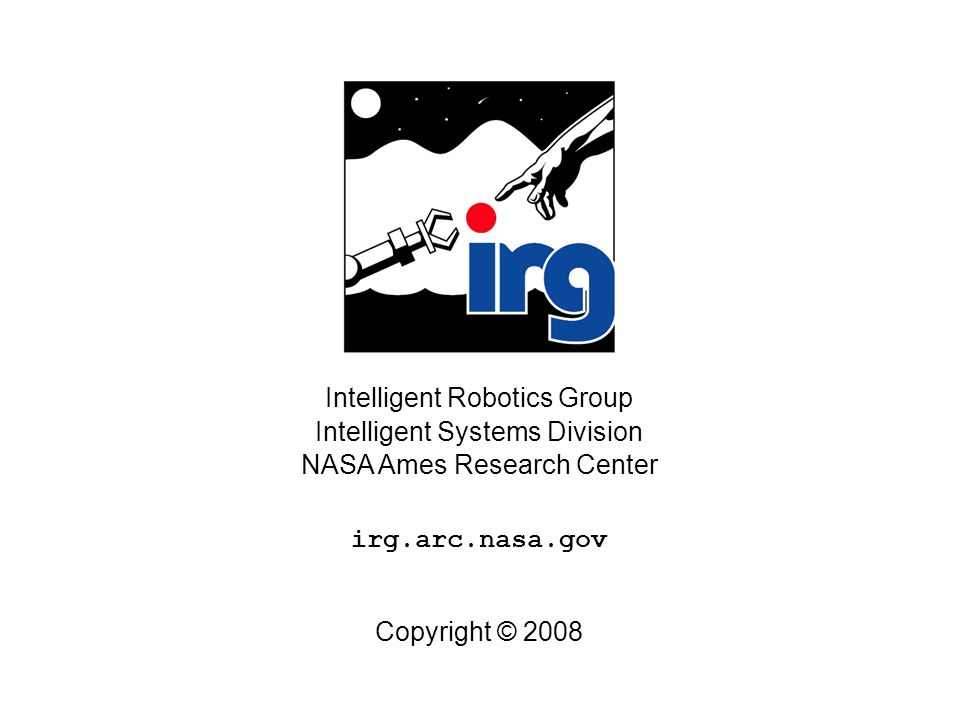 Intelligent Robotics Group Intelligent Systems Division