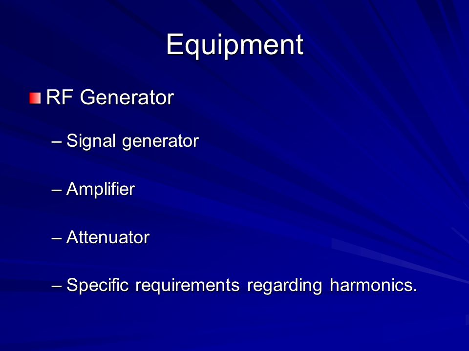 Equipment RF Generator Signal generator Amplifier Attenuator