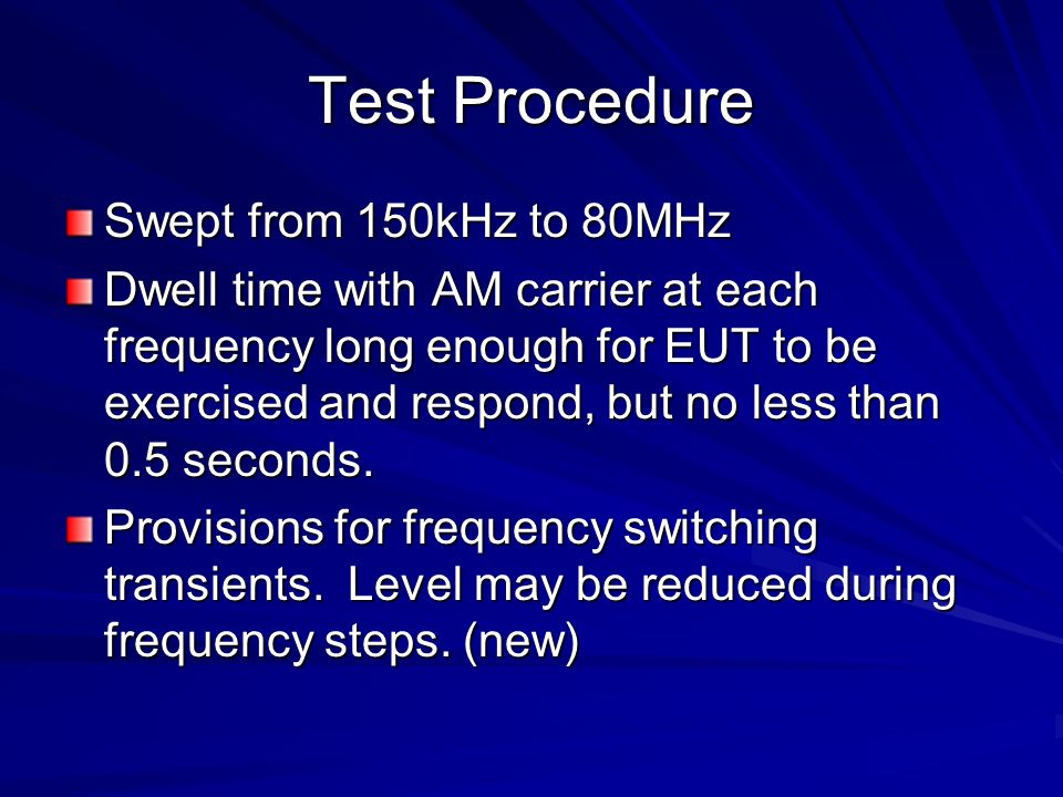 Test Procedure Swept from 150kHz to 80MHz