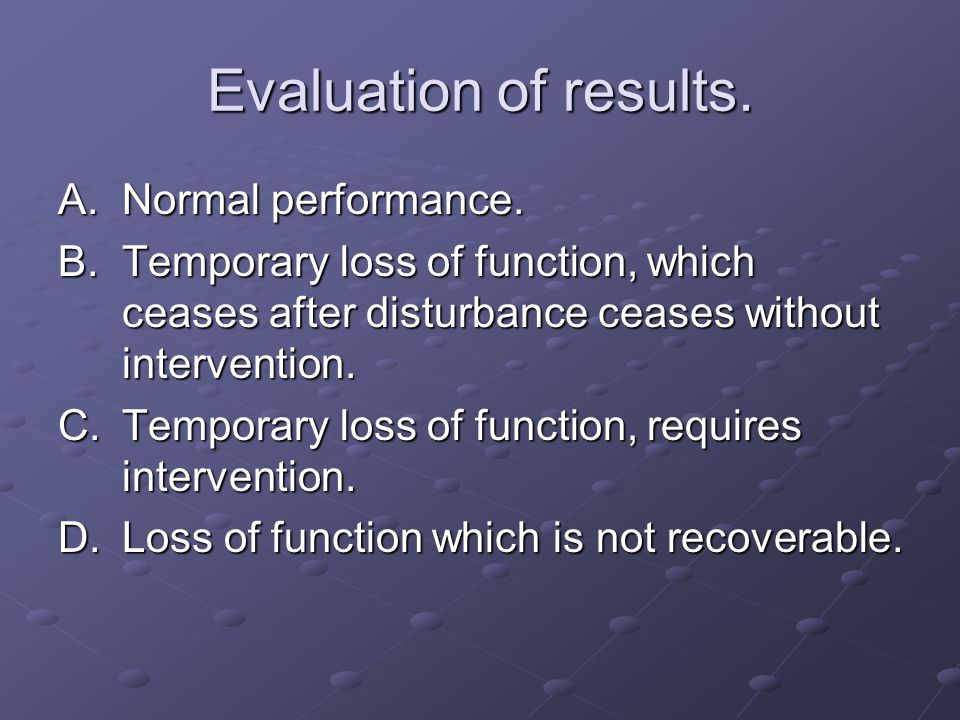 Evaluation of results. Normal performance.