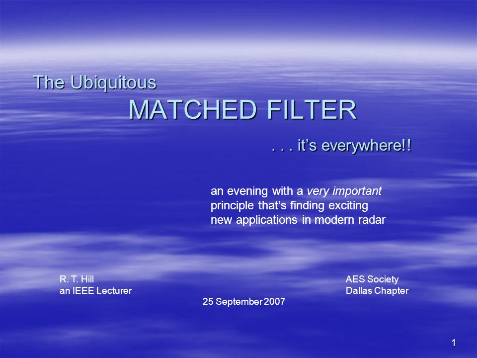 The Ubiquitous MATCHED FILTER . . . it's everywhere!!