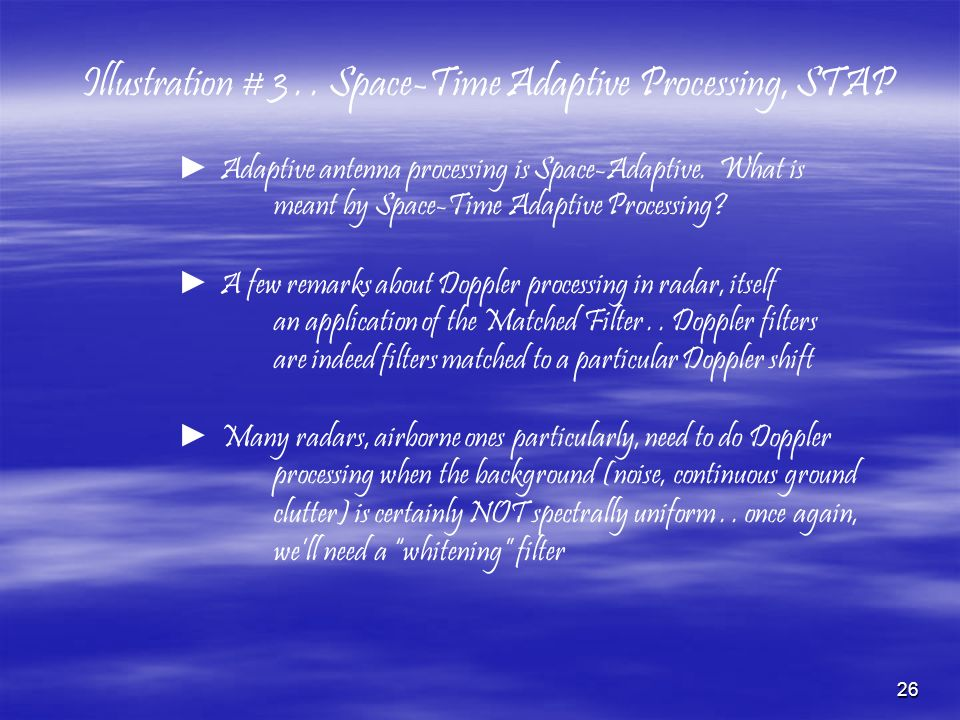 Illustration # 3 . . Space-Time Adaptive Processing, STAP