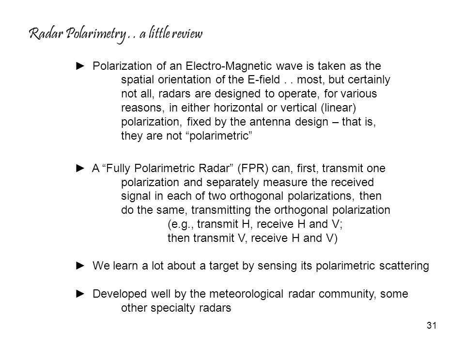 Radar Polarimetry . . a little review