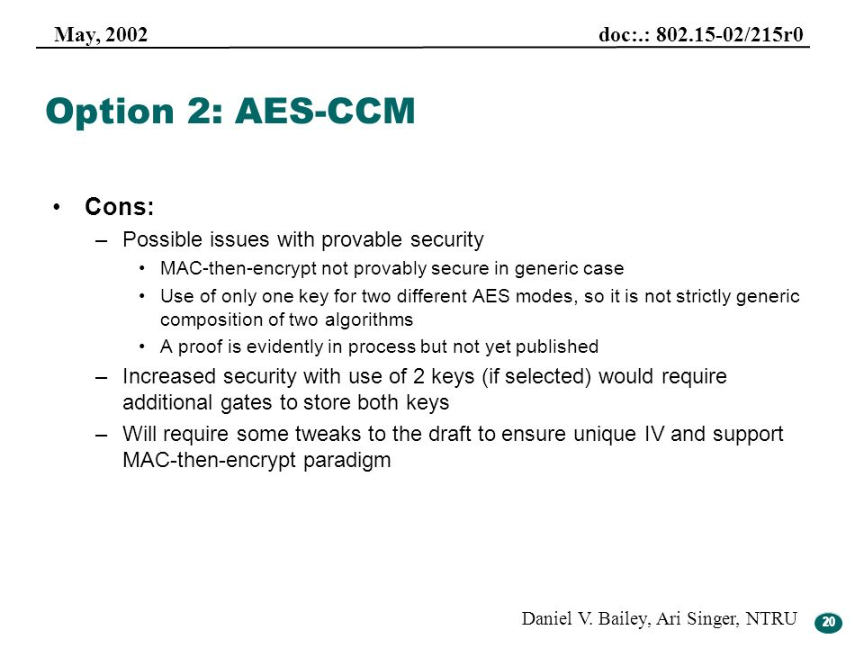 Option 2: AES-CCM Cons: Possible issues with provable security
