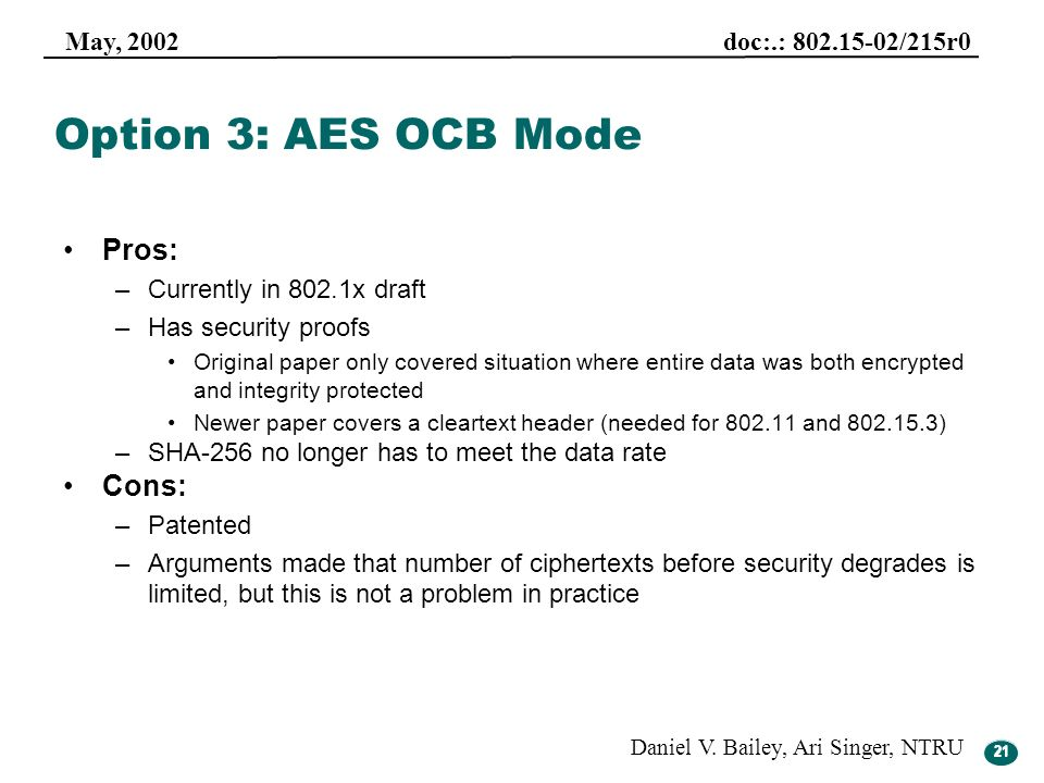 Option 3: AES OCB Mode Pros: Cons: Currently in 802.1x draft