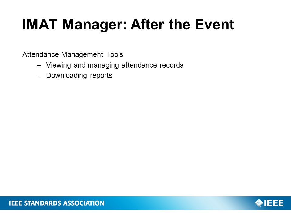 IMAT Manager: After the Event