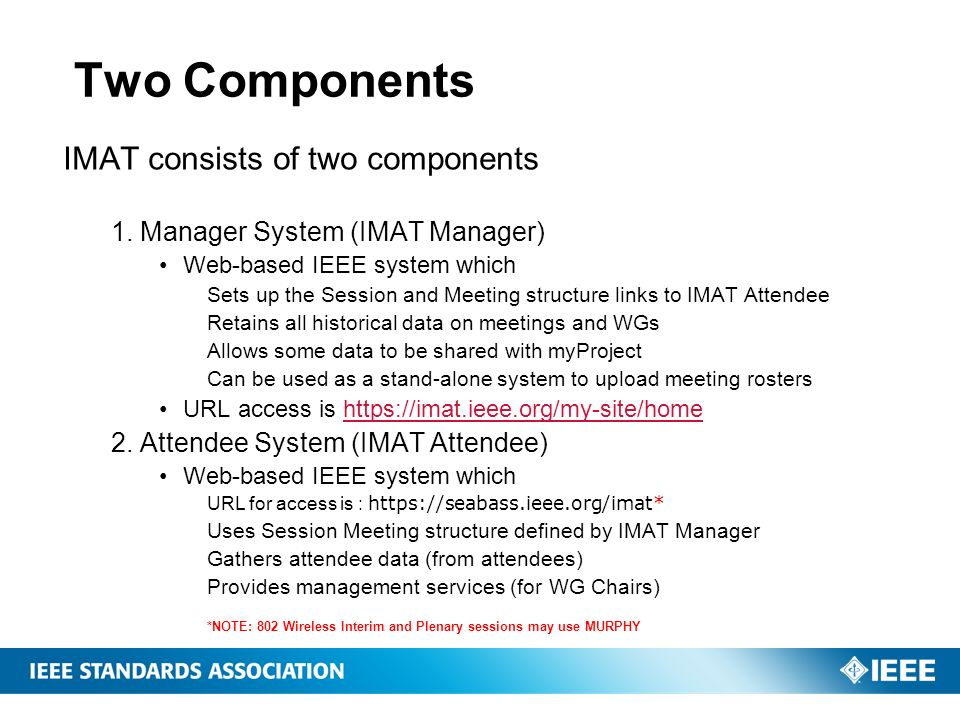 Two Components IMAT consists of two components