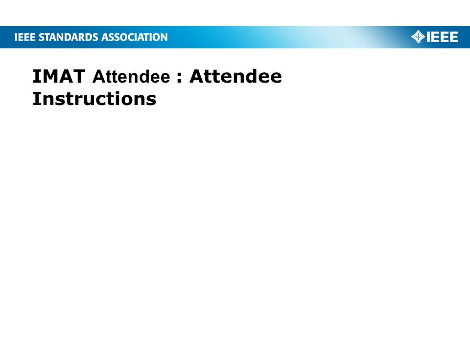 IMAT Attendee : Attendee Instructions
