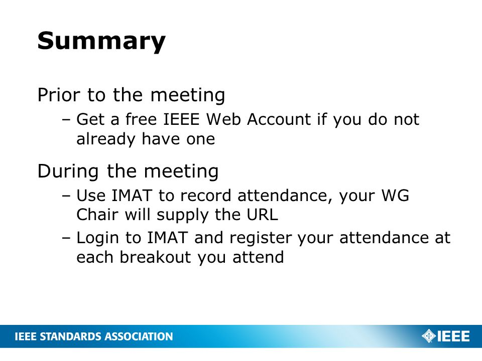 Summary Prior to the meeting During the meeting