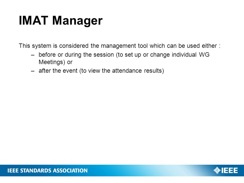 IMAT Manager This system is considered the management tool which can be used either :