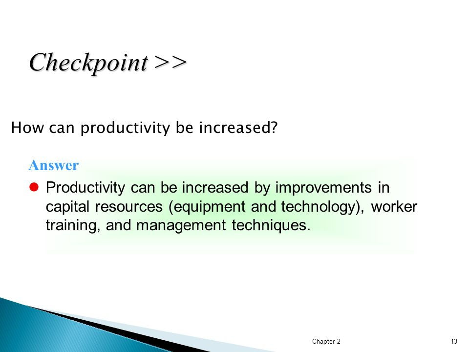 Checkpoint >> How can productivity be increased Answer