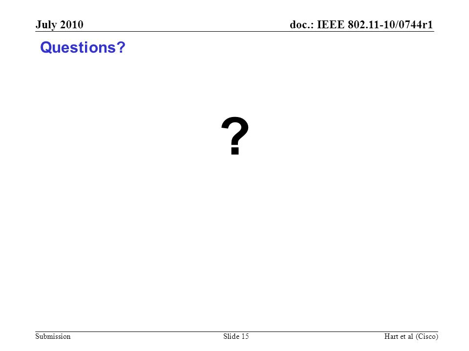 Questions July 2010 September 2006 doc.: IEEE 802.11-06/1458r0