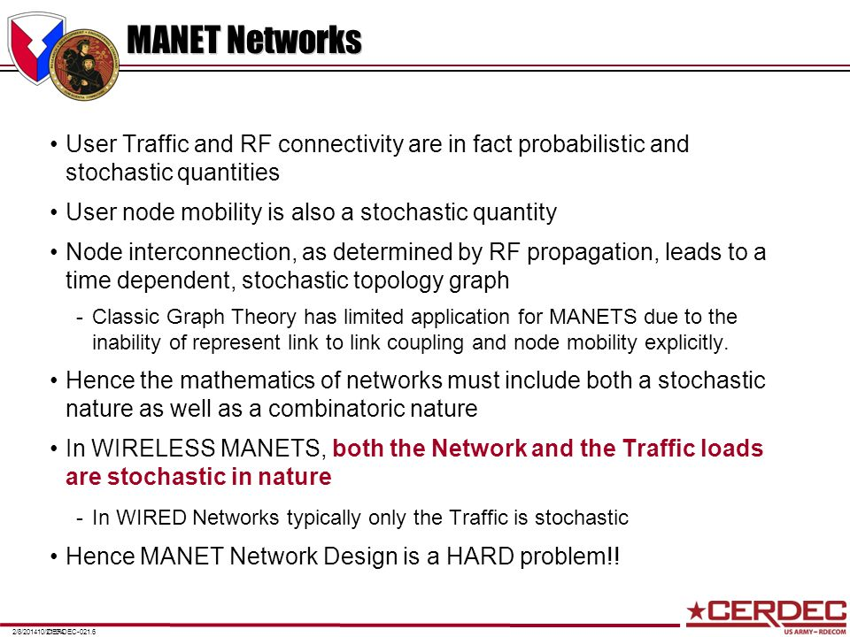 MANET Networks User Traffic and RF connectivity are in fact probabilistic and stochastic quantities.