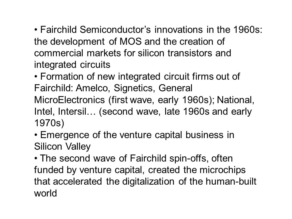 Fairchild Semiconductor's innovations in the 1960s: the development of MOS and the creation of commercial markets for silicon transistors and integrated circuits