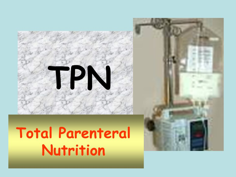 Total Parenteral Nutrition - ppt video online download